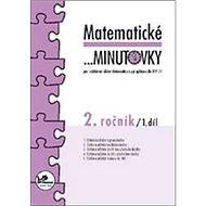 Matematické minutovky 2. ročník / 1. díl: 2. ročník