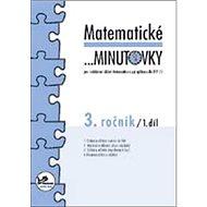 Matematické minutovky 3. ročník / 1. díl: 3. ročník