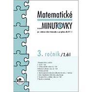 Matematické minutovky 3. ročník / 2. díl: 3. ročník
