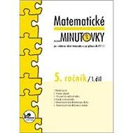Matematické minutovky 5. ročník / 1. díl: 5. ročník