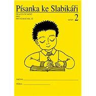 Písanka ke Slabikáři 2: Pracovní sešit pro první ročník ZŠ